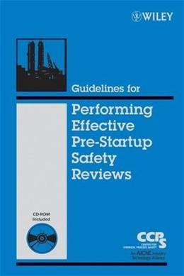 Guidelines for Performing Effective Pre-Startup Safety Reviews BK w/CD 9780470134030