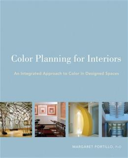 Color Planning for Interiors: An Integrated Approach to Color in Designed Spaces, by Portillo 9780470135426