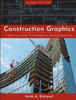 Construction Graphics: A Practical Guide to Interpreting Working Drawings, by Bisharat, 2nd Edition 9780470137505