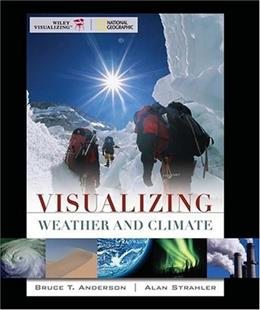 Visualizing Weather and Climate, by Anderson 9780470147757