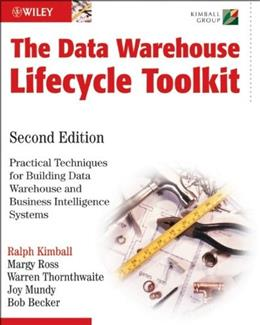 Data Warehouse Lifecycle Toolkit, by Kimball, 2nd Edition 9780470149775