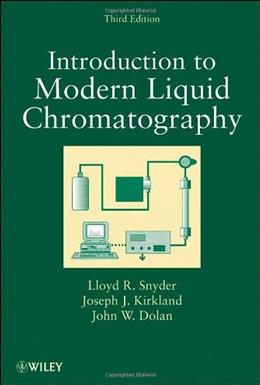 Introduction to Modern Liquid Chromatography, by Snyder, 3rd Edition 9780470167540