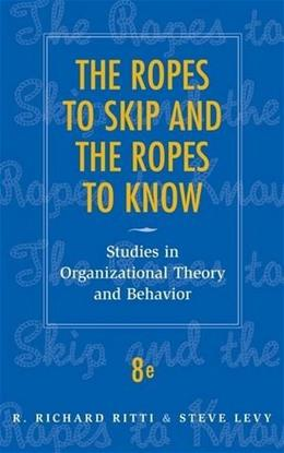 The Ropes to Skip and the Ropes to Know: Studies in Organizational Theory and Behavior 8 9780470169674