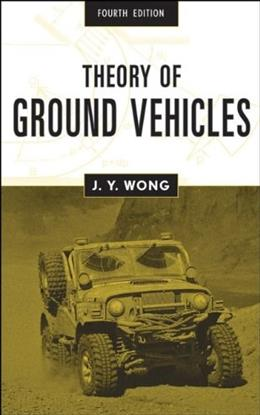 Theory of Ground Vehicles, by Wong, 4th Edition 9780470170380