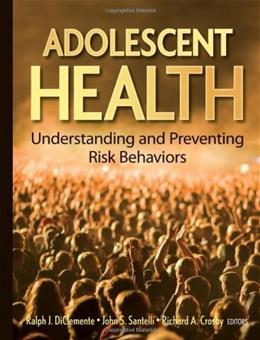 Adolescent Health: Understanding and Preventing Risk Behaviors, by Diclemente 9780470176764