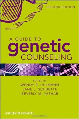 Guide to Genetic Counseling, by Uhlmann, 2nd Edition 9780470179659