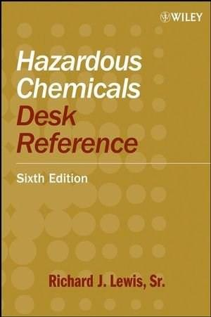 Hazardous Chemicals Desk Reference, by Lewis, 6th Edition 9780470180242