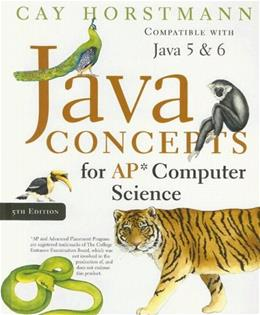 Java Concepts for AP Computer Science, by Horstmann, 5th Edition 9780470181607
