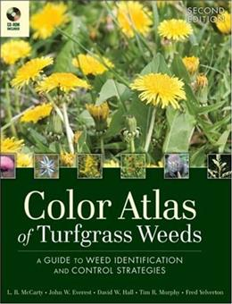 Color Atlas of Turfgrass Weeds, by McCarty 2 w/CD 9780470189511