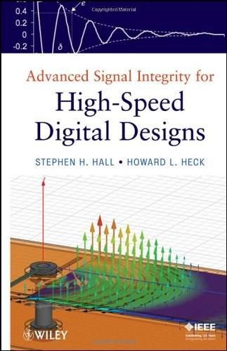 Advanced Signal Integrity for High-Speed Digital Designs, by Hall 9780470192351