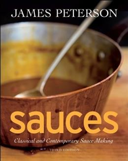 Sauces: Classical and Contemporary Sauce Making, by Peterson, 3rd Edition 9780470194966