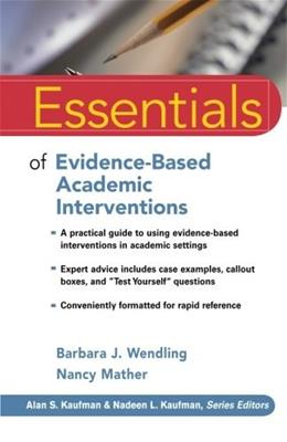 Essentials of Evidence Based Academic Interventions, by Wendling 9780470206324
