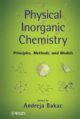 Physical Inorganic Chemistry: Principles, Methods, and Reactions, by Bakac 9780470224199
