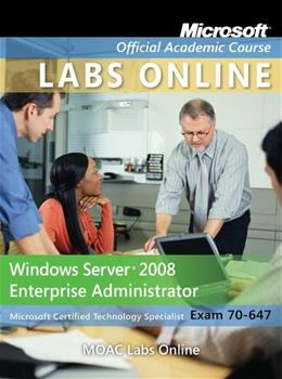 Windows Server 2008 Enterprise Administrator, by MOAC, Exam 70-647 BK w/CD 9780470225165
