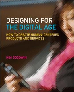 Designing for the Digital Age: How to Create Human-Centered Products and Services, by Goodwin 9780470229101