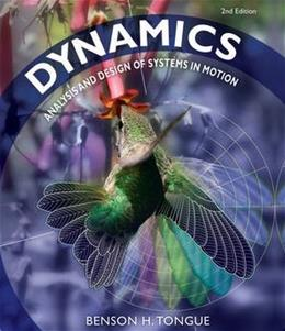 Dynamics: Analysis and Design of Systems in Motion 2 9780470237892