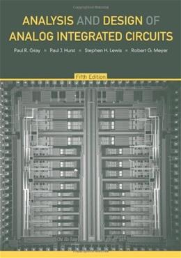 Analysis and Design of Analog Integrated Circuits, by Gray, 5th Edition 9780470245996