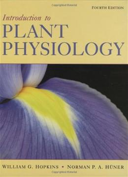 Introduction to Plant Physiology, by Hopkins, 4th Edition 9780470247662