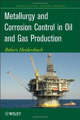 Metallurgy and Corrosion Control in Oil and Gas Production 9780470248485