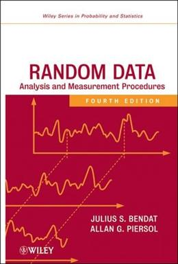 Random Data: Analysis and Measurement Procedures, by Bendat, 4th Edition 9780470248775