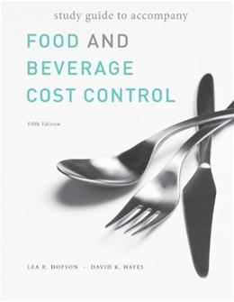 Food and Beverage Cost Control, by Dopson, 5th Edition 9780470251386