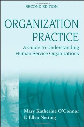 Organization Practice: A Guide to Understanding Human Service Organizations, by O