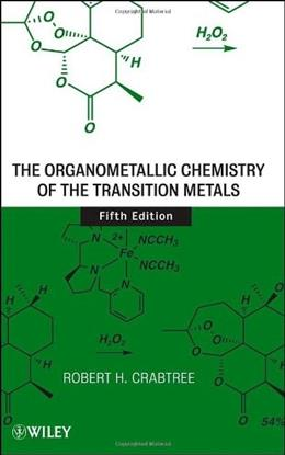 Organometallic Chemistry of the Transition Metals, by Crabtree, 5th Edition 9780470257623