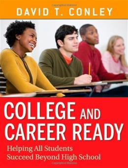 College and Career Ready: Helping All Students Succeed Beyond High School 1 9780470257913