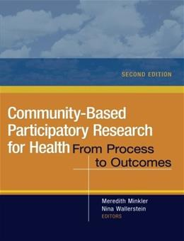Community-Based Participatory Research for Health: From Process to Outcomes, by Minkler, 2nd Edition 9780470260432