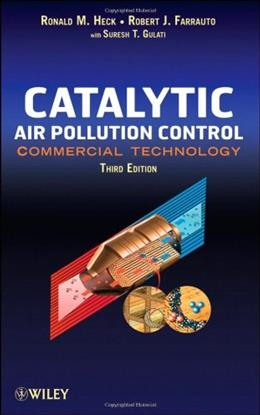 Catalytic Air Pollution Control: Commercial Technology, by Heck, 3rd Edition 9780470275030