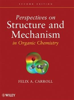 Perspectives on Structure and Mechanism in Organic Chemistry 2 9780470276105