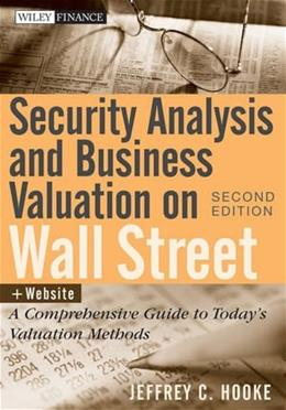 Security Analysis and Business Valuation on Wall Street: A Comprehensive Guide to Todays Valuation Methods, by Hooke, 2nd Edition 2 PKG 9780470277348