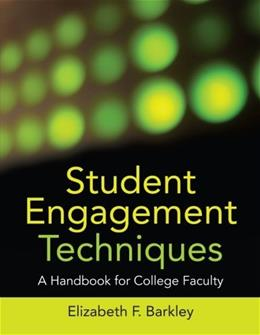 Student Engagement Techniques: A Handbook for College Faculty, by Barkley 9780470281918