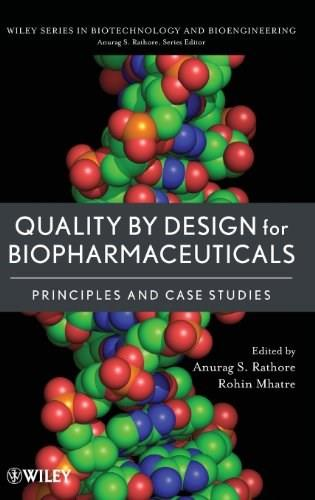 Quality by Design for Biopharmaceuticals: Principles and Case Studies, by Rathore 9780470282335