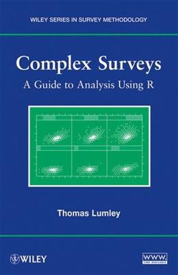 Complex Surveys: A Guide to Analysis Using R, by Lumley 9780470284308