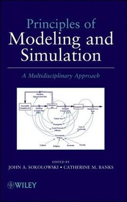 Principles of Modeling and Simulation: A Multidisciplinary Approach, by Sokolowski 9780470289433