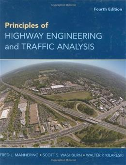 Principles of Highway Engineering and Traffic Analysis, by Mannering, 4th Edition 9780470290750