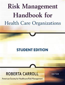 Risk Management Handbook for Health Care Organizations, by Carroll, 5th Edition 9780470300176