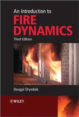 Introduction to Fire Dynamics, by Drysdale, 3rd Edition 9780470319031