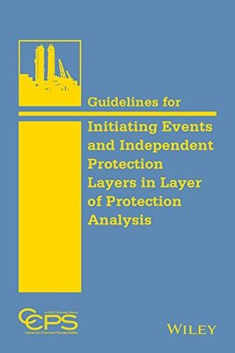 Guidelines for Initiating Events and Independent Protection Layers in Layer of Protection Analysis, by CCPS 9780470343852
