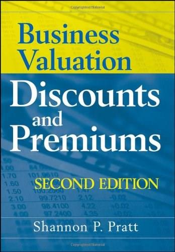Business Valuation: Discounts and Premiums, by Pratt, 2nd Edition 9780470371480