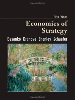 Economics of Strategy, by Besanko, 5th Edition 9780470373606