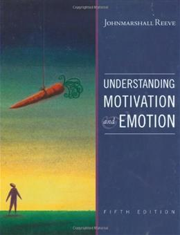 Understanding Motivation and Emotion, by Reeve, 5th Edition 9780470392232