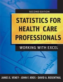 Statistics for Health Care Professionals: Working With Excel, by Veney, 2nd Edition 9780470393314