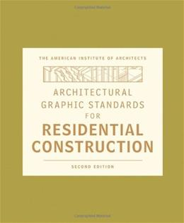Architectural Graphic Standards for Residential Construction, by American Institute of Architects, 2nd Edition 9780470395837