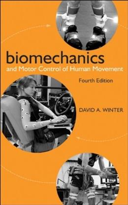 Biomechanics and Motor Control of Human Movement, by Winter, 4th Edition 9780470398180