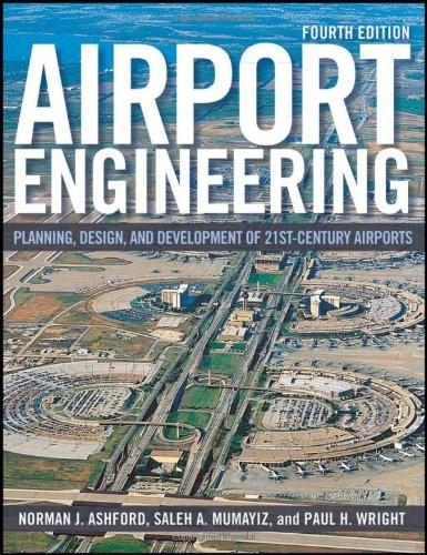 Airport Engineering: Planning, Design and Development of 21st Century Airports, by Ashford, 4th Edition 9780470398555