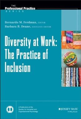 Diversity at Work: The Practice of Inclusion (J-B SIOP Professional Practice Series) 1 9780470401330