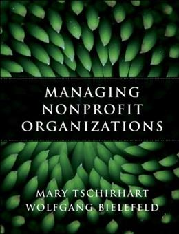 Managing Nonprofit Organizations, by Tschirhart 9780470402993