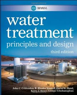 MWHs Water Treatment: Principles and Design, by Howe, 3rd Edition 9780470405390